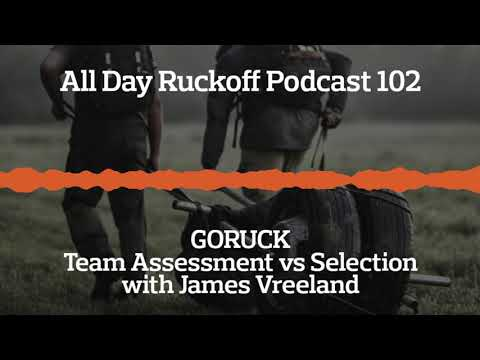 ADR 102: GORUCK Team Assessment vs Selection with James Vreeland Podcast (Audio Only)