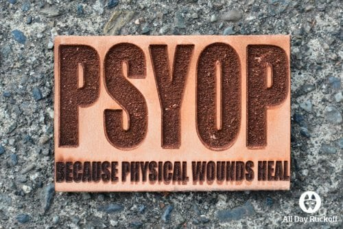 PSYOP Patch 1: Because Physical Wounds Heal