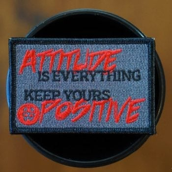 Attitude Is Everything Keep Yours Positive Patch