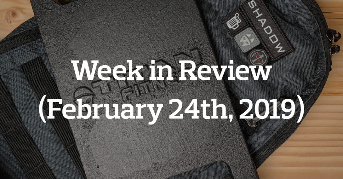 Week in Review (February 24th, 2019)