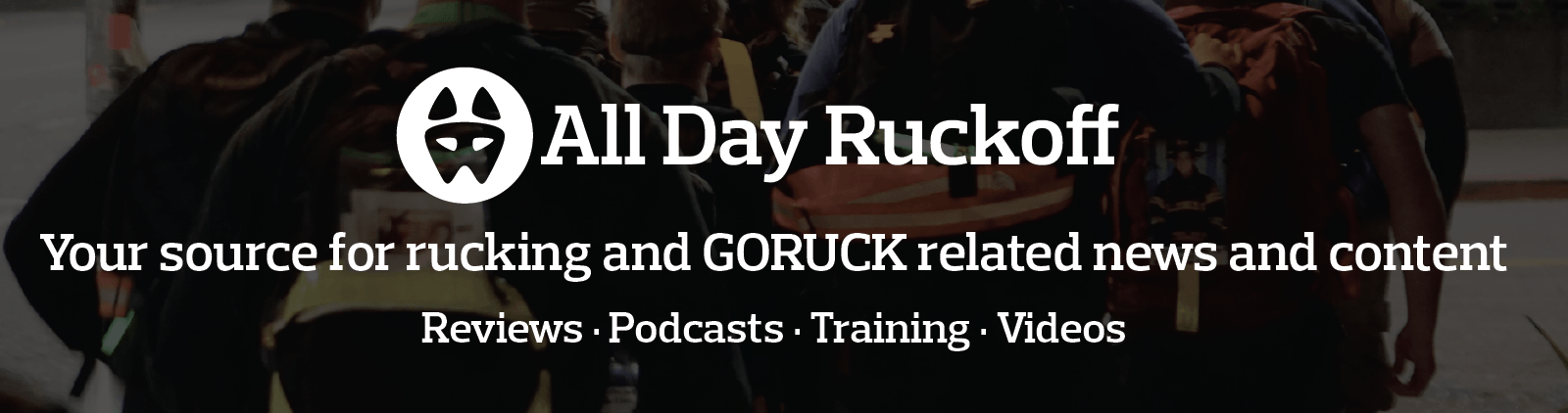 All Day Ruckoff: Your source for rucking and GORUCK related content